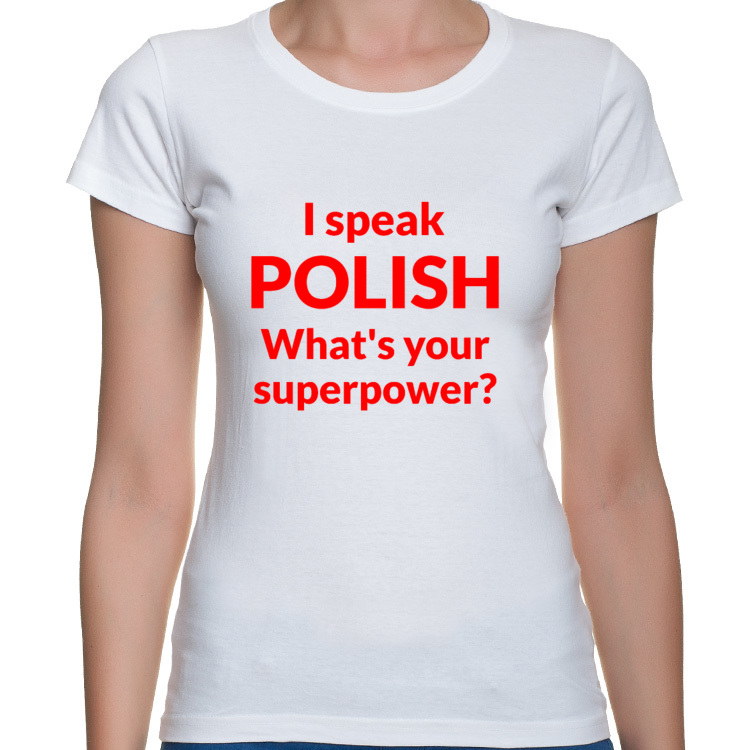 Koszulka I speak polish whats your superpower